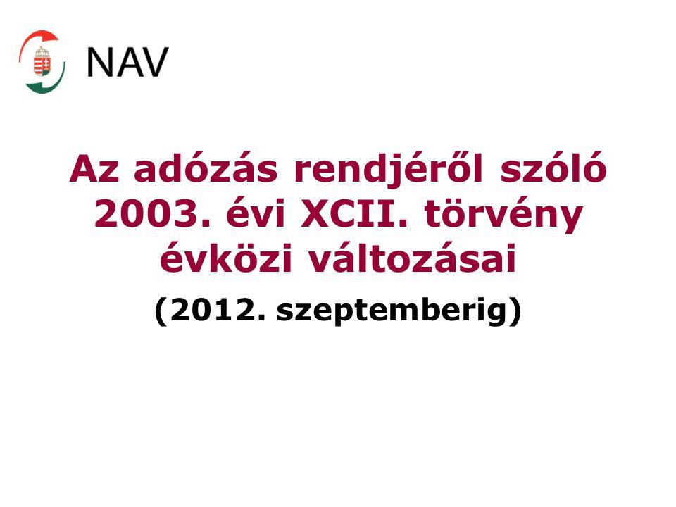 Az adózás rendjéről szóló 2003. évi XCII. törvény évközi változásai (2012. szeptemberig)