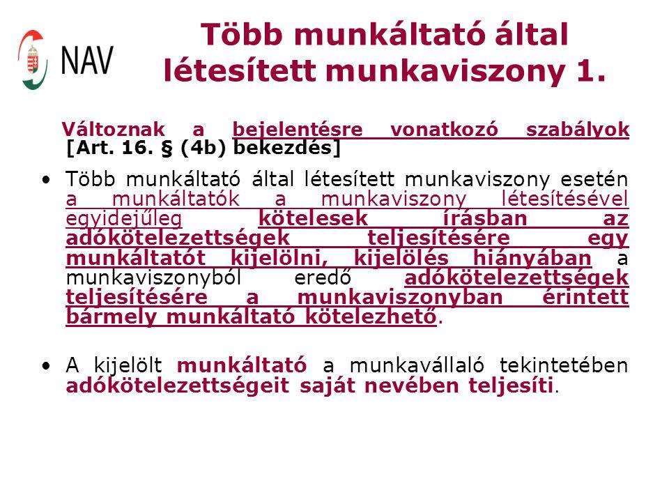Több munkáltató által létesített munkaviszony 1. Változnak a bejelentésre vonatkozó szabályok [Art. 16. § (4b) bekezdés] Több munkáltató által létesít