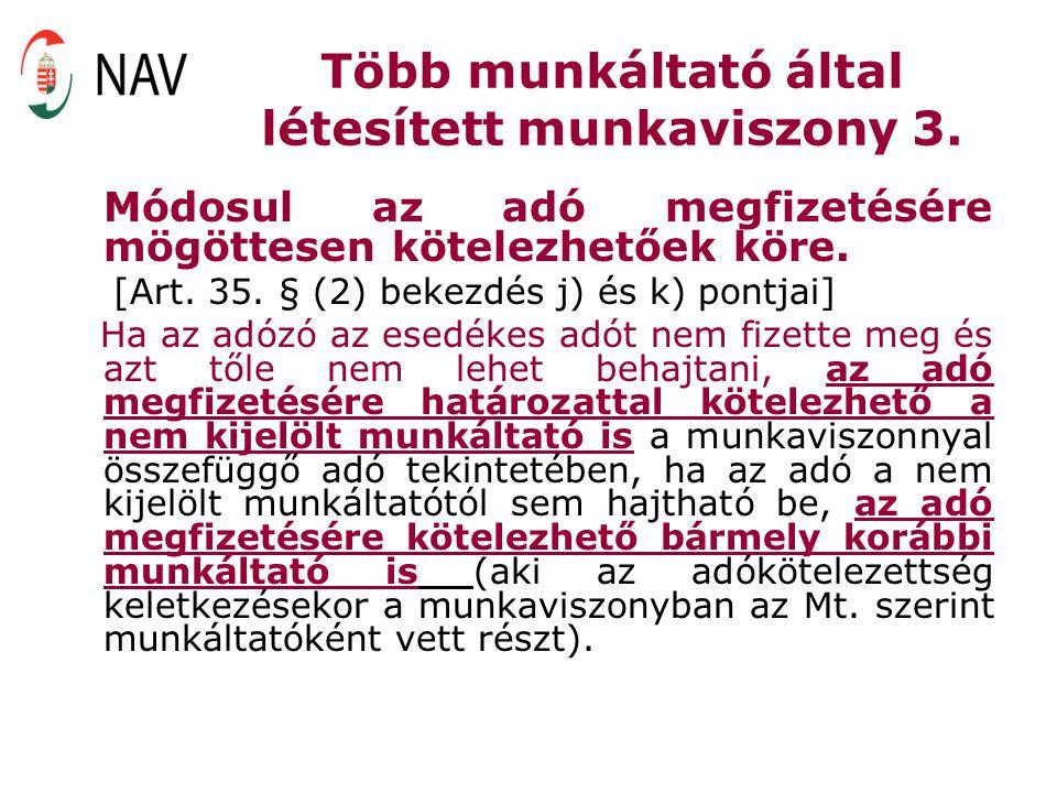 Több munkáltató által létesített munkaviszony 3. Módosul az adó megfizetésére mögöttesen kötelezhetőek köre. [Art. 35. § (2) bekezdés j) és k) pontjai