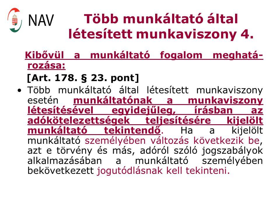 Több munkáltató által létesített munkaviszony 4. Kibővül a munkáltató fogalom meghatá- rozása: [Art. 178. § 23. pont] Több munkáltató által létesített