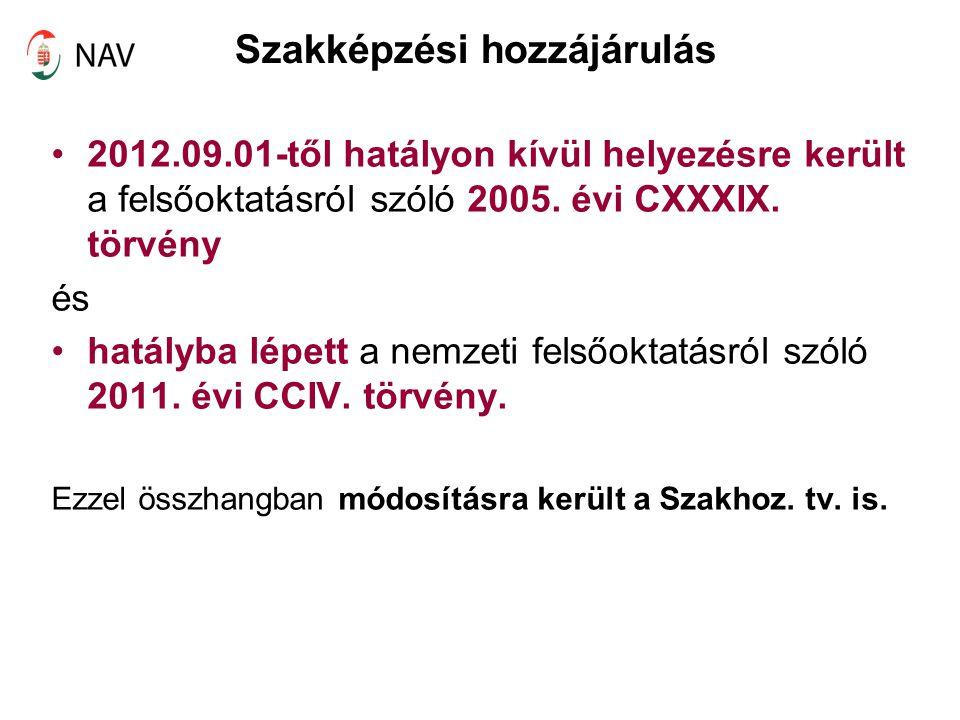 Szakképzési hozzájárulás 2012.09.01-től hatályon kívül helyezésre került a felsőoktatásról szóló 2005. évi CXXXIX. törvény és hatályba lépett a nemzet