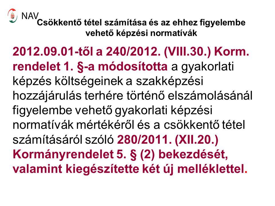 Csökkentő tétel számítása és az ehhez figyelembe vehető képzési normatívák 2012.09.01-től a 240/2012. (VIII.30.) Korm. rendelet 1. §-a módosította a g
