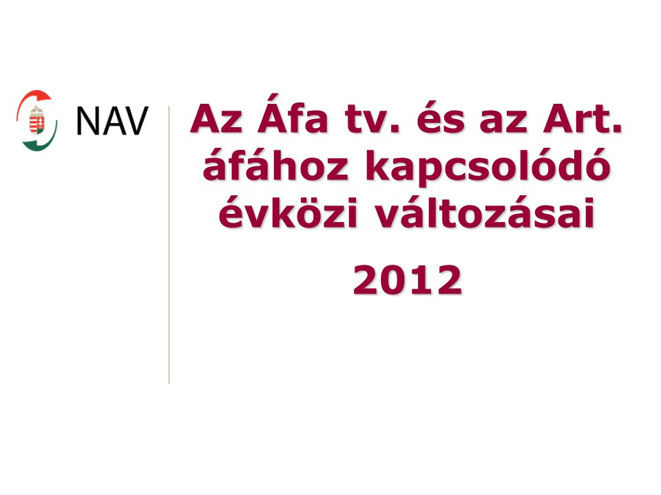Az Áfa tv. és az Art. áfához kapcsolódó évközi változásai 2012