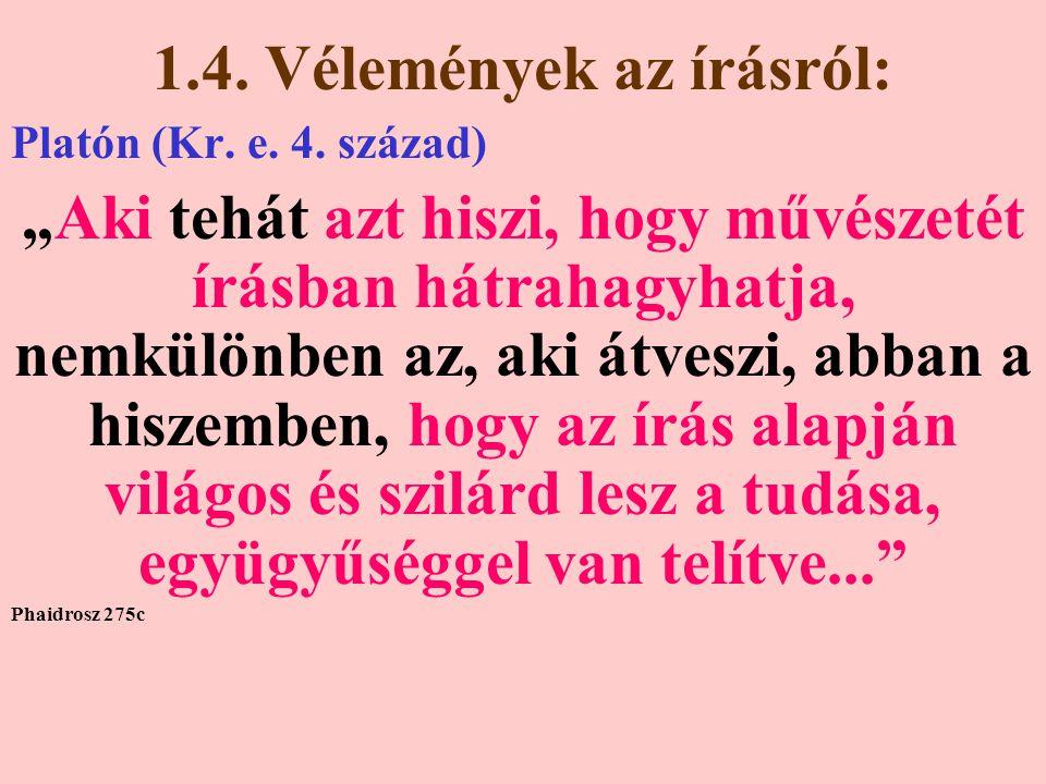 1.4.Vélemények az írásról: Platón (Kr. e. 4.