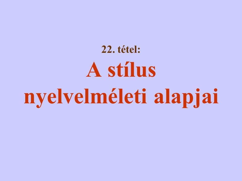 I.9. Az inopia (szószegénység) mellett a stílus másik nyelvi forrása a copia (szóbőség).