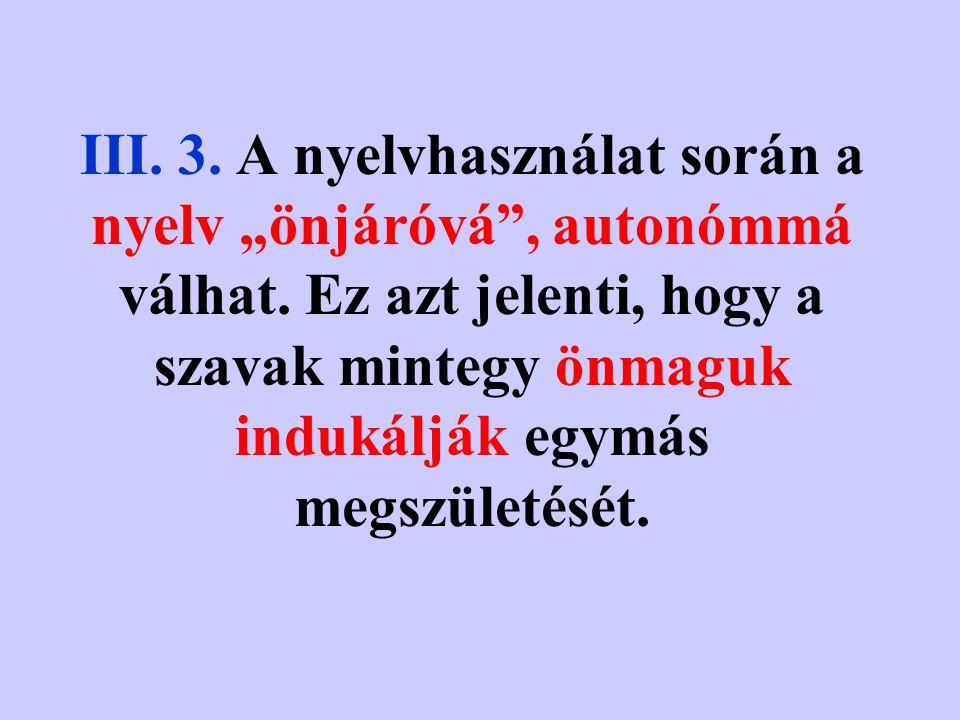III. 2. A stilisztika a retorikán belül született meg: a retorika a hatásos szövegképzésen túl a meggyőző előadásmód egyéb eszközeivel is foglalkozik.