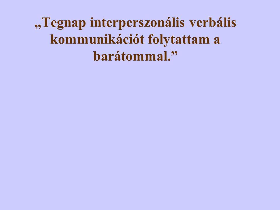 """III. 3. A nyelvhasználat során a nyelv """"önjáróvá , autonómmá válhat."""