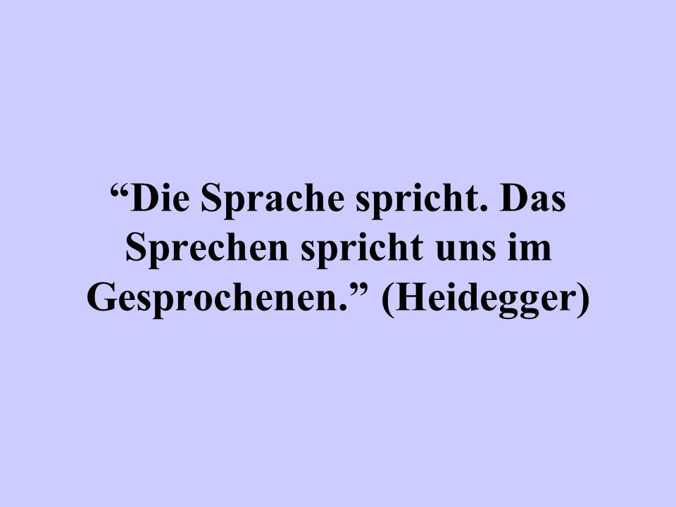 """""""A nyelv beszél. Az ember csak annyiban beszél, amennyiben megfelel a nyelvnek"""" — mondja Heidegger."""