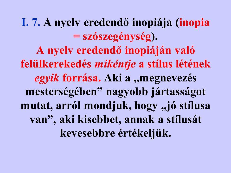 I.7. A nyelv eredendő inopiája (inopia = szószegénység).