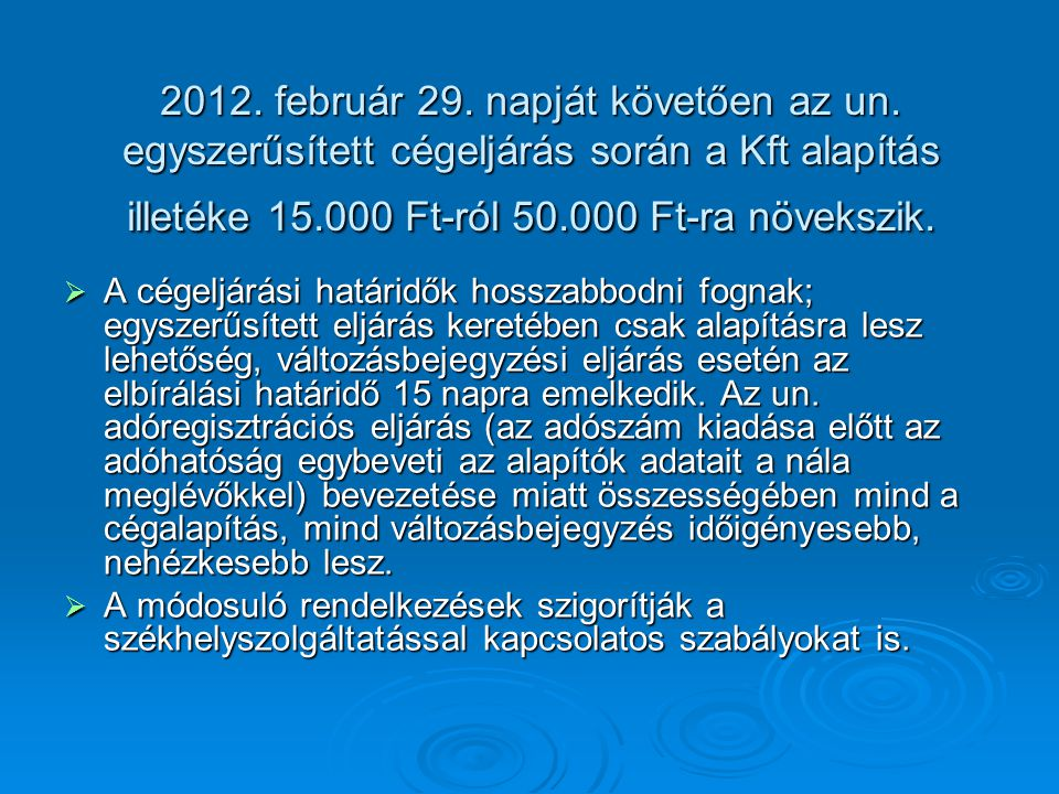  A cégeljárásban változást hoz, hogy 2012.