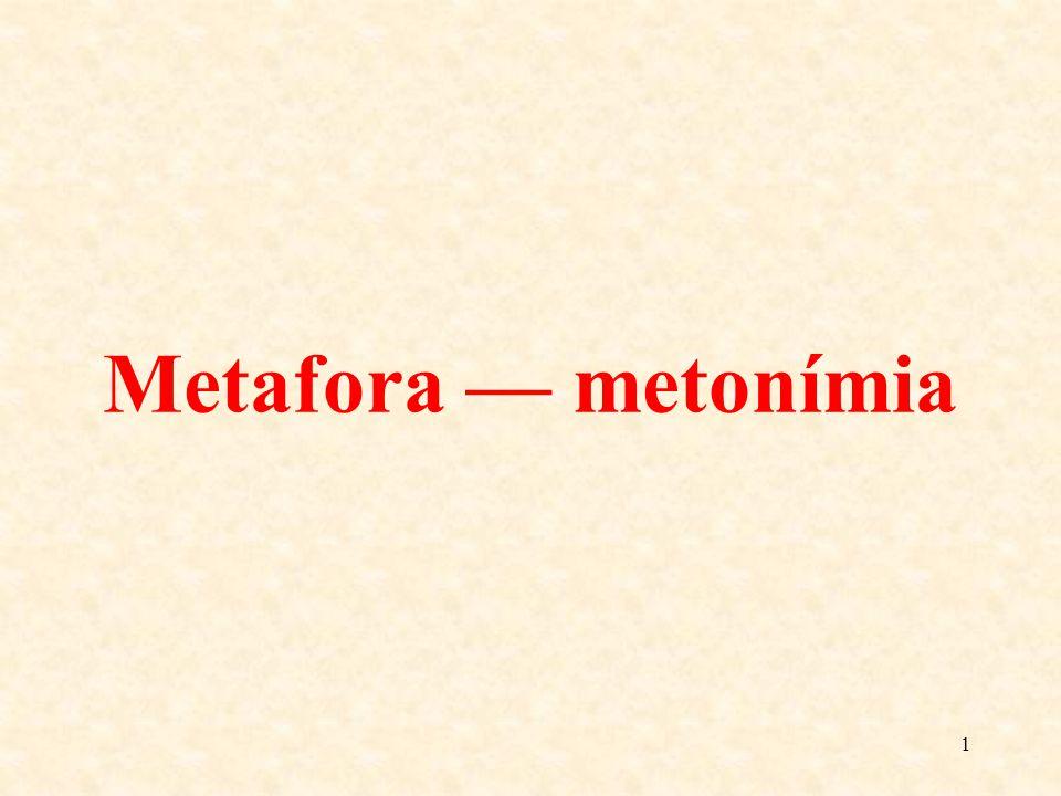 1 Metafora — metonímia