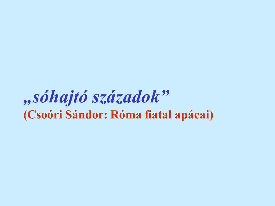 """""""sóhajtó századok (Csoóri Sándor: Róma fiatal apácai)"""