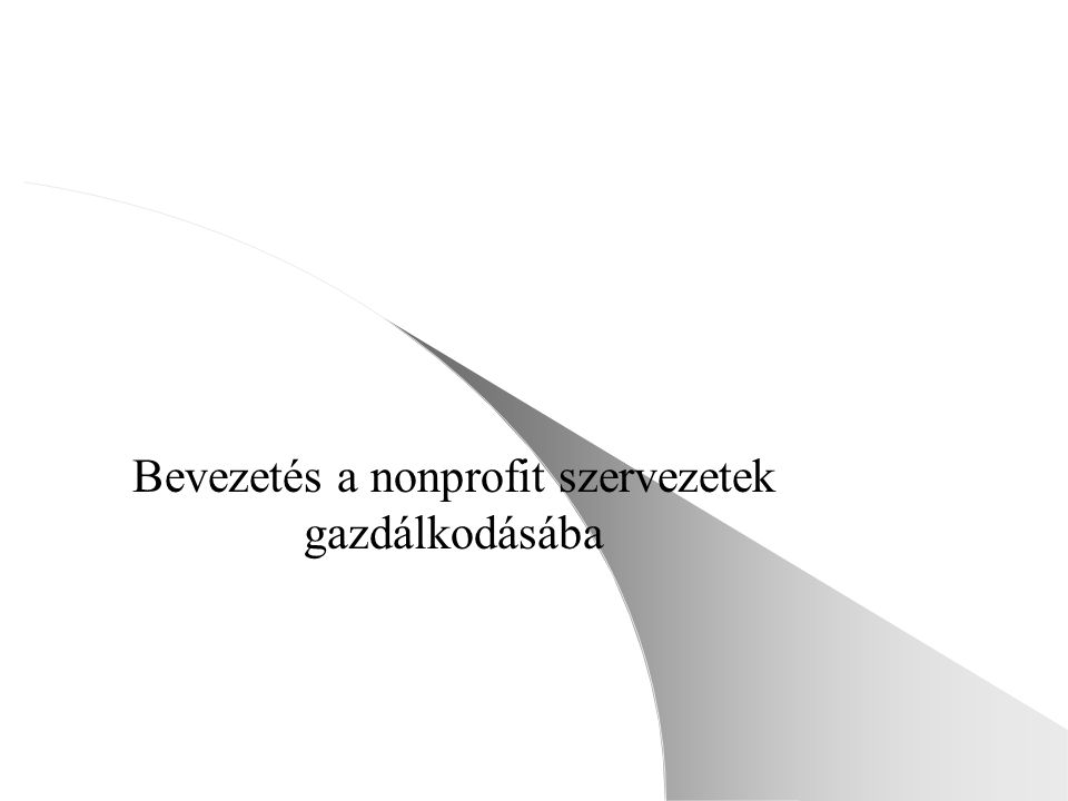 Bevezetés a nonprofit szervezetek gazdálkodásába