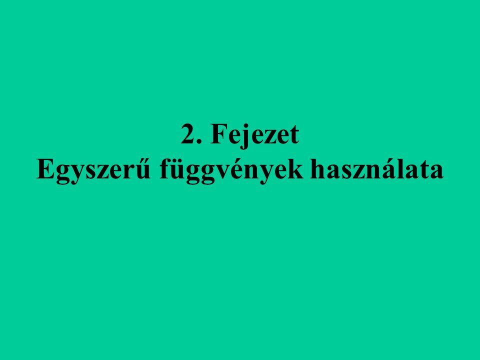 2. Fejezet Egyszerű függvények használata