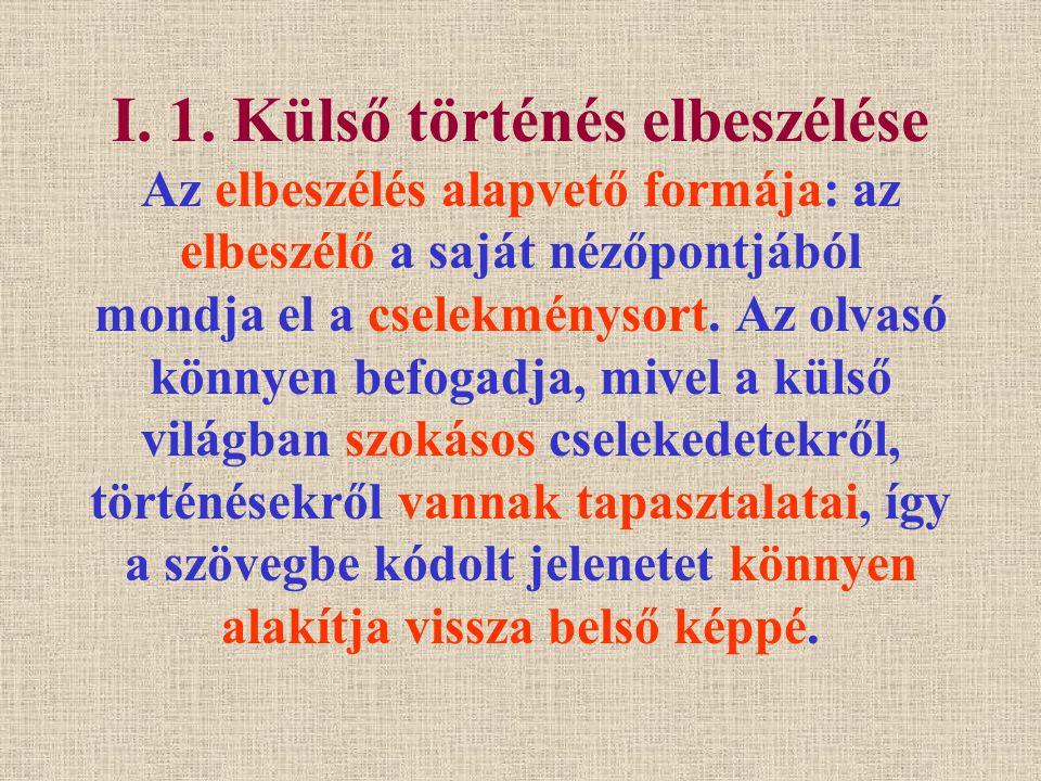 I.2.Belső történés elbeszélése (2.