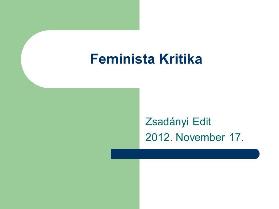 Feminista Kritika Zsadányi Edit 2012. November 17.