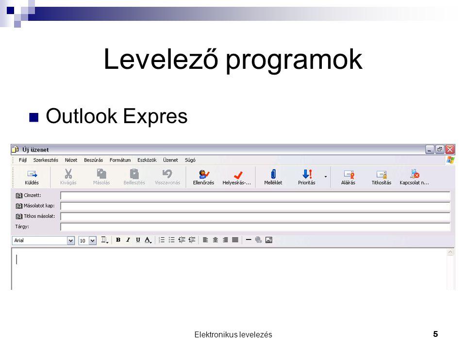 Elektronikus levelezés 5 Levelező programok Outlook Expres