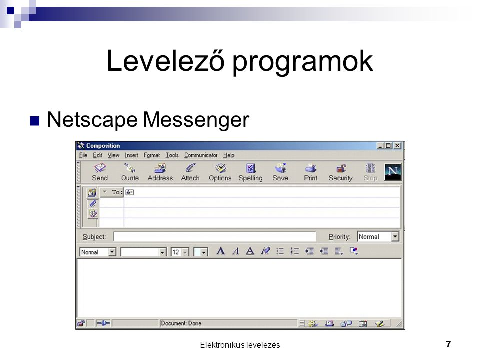 Elektronikus levelezés 8 E-mail cím Ha e-mail üzenetet akarunk küldeni, akkor ismernünk kell a fogadó címét.