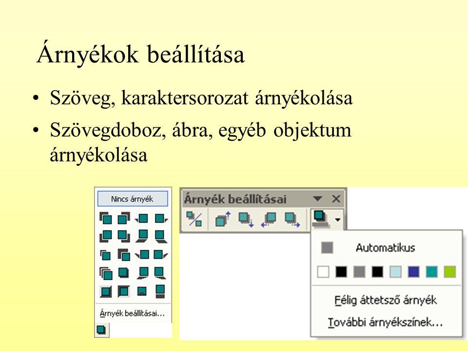Árnyékok beállítása Szöveg, karaktersorozat árnyékolása Szövegdoboz, ábra, egyéb objektum árnyékolása