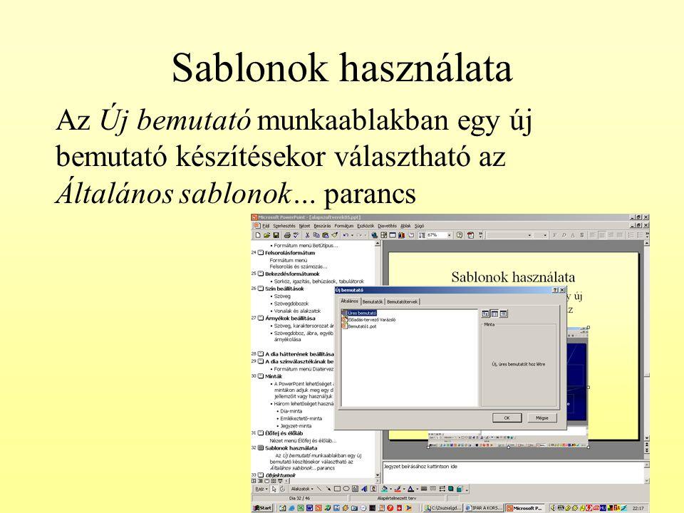 Sablonok használata Az Új bemutató munkaablakban egy új bemutató készítésekor választható az Általános sablonok… parancs