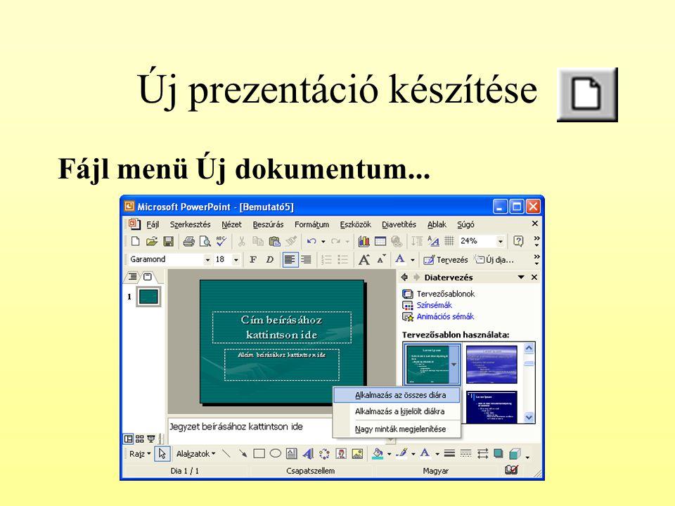 Új prezentáció készítése Fájl menü Új dokumentum...