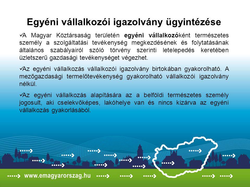 Egyéni vállalkozói igazolvány ügyintézése A Magyar Köztársaság területén egyéni vállalkozóként természetes személy a szolgáltatási tevékenység megkezd