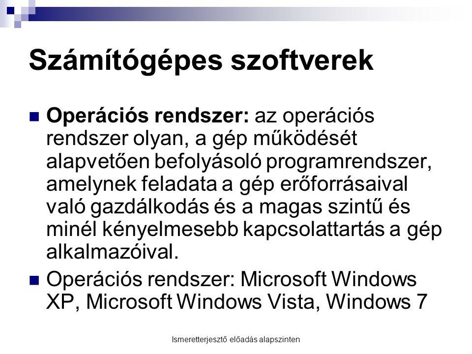 Számítógépes szoftverek Operációs rendszer: az operációs rendszer olyan, a gép működését alapvetően befolyásoló programrendszer, amelynek feladata a g