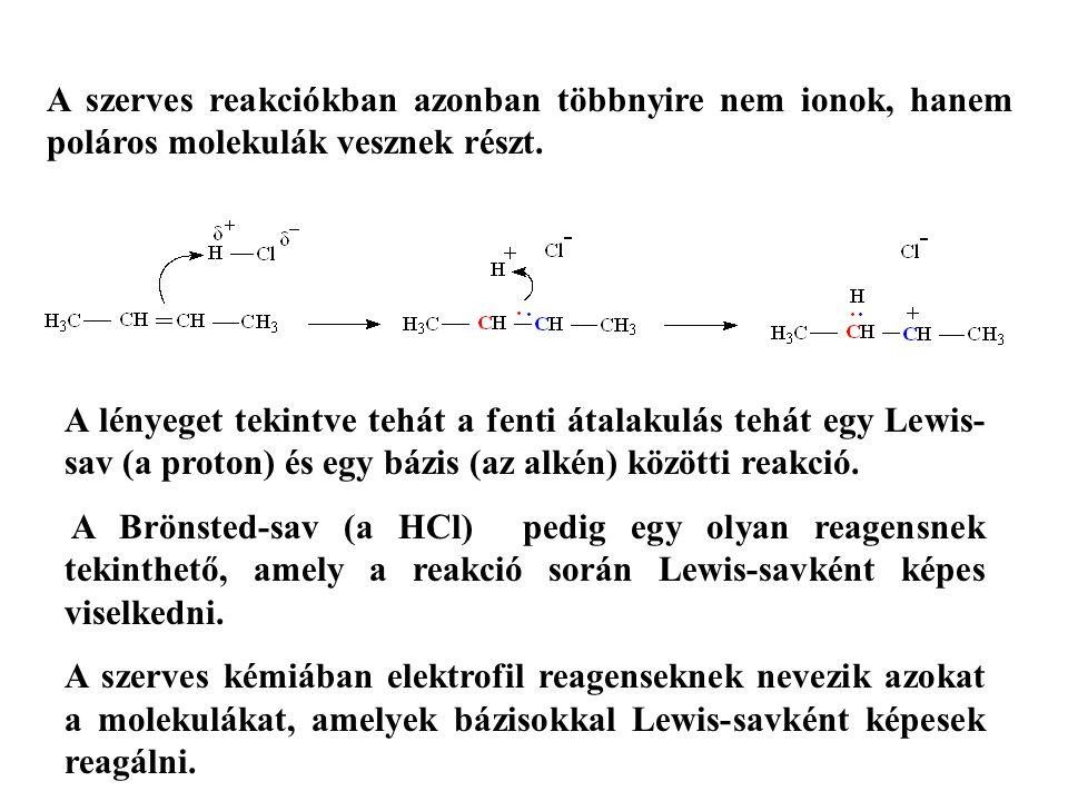 A szerves reakciókban azonban többnyire nem ionok, hanem poláros molekulák vesznek részt. A lényeget tekintve tehát a fenti átalakulás tehát egy Lewis