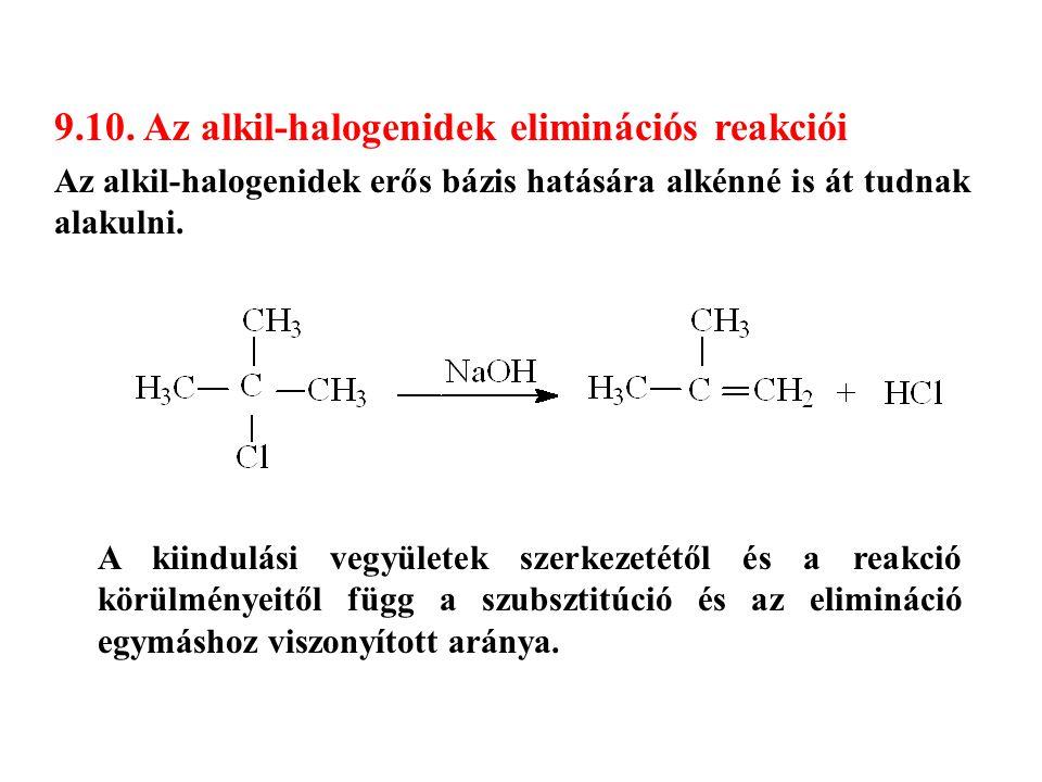 9.10. Az alkil-halogenidek eliminációs reakciói Az alkil-halogenidek erős bázis hatására alkénné is át tudnak alakulni. A kiindulási vegyületek szerke
