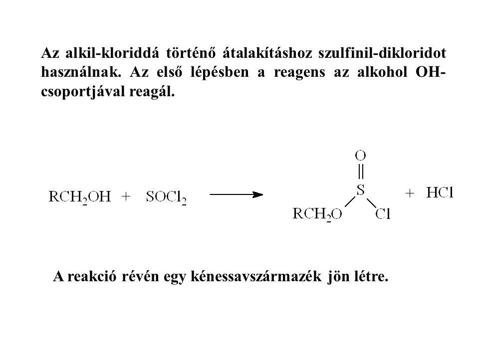 Az alkil-kloriddá történő átalakításhoz szulfinil-dikloridot használnak. Az első lépésben a reagens az alkohol OH- csoportjával reagál. A reakció révé