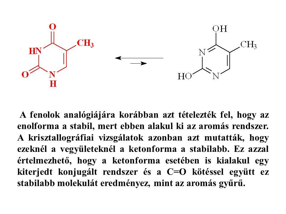 A fenolok analógiájára korábban azt tételezték fel, hogy az enolforma a stabil, mert ebben alakul ki az aromás rendszer. A krisztallográfiai vizsgálat