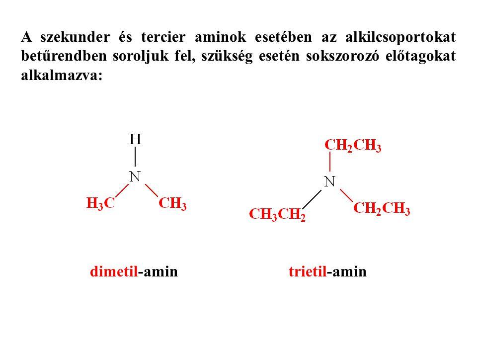 A szekunder és tercier aminok esetében az alkilcsoportokat betűrendben soroljuk fel, szükség esetén sokszorozó előtagokat alkalmazva: dimetil-amin tri