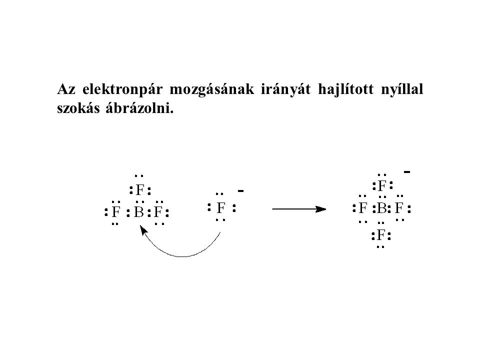 Az elektronpár mozgásának irányát hajlított nyíllal szokás ábrázolni.