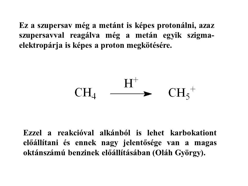 Ez a szupersav még a metánt is képes protonálni, azaz szupersavval reagálva még a metán egyik szigma- elektropárja is képes a proton megkötésére. Ezze