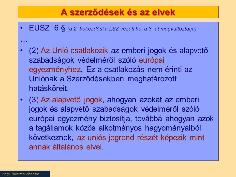 Nagy Boldizsár előadása A szerződések és az elvek EUSZ 6 § (a 2.
