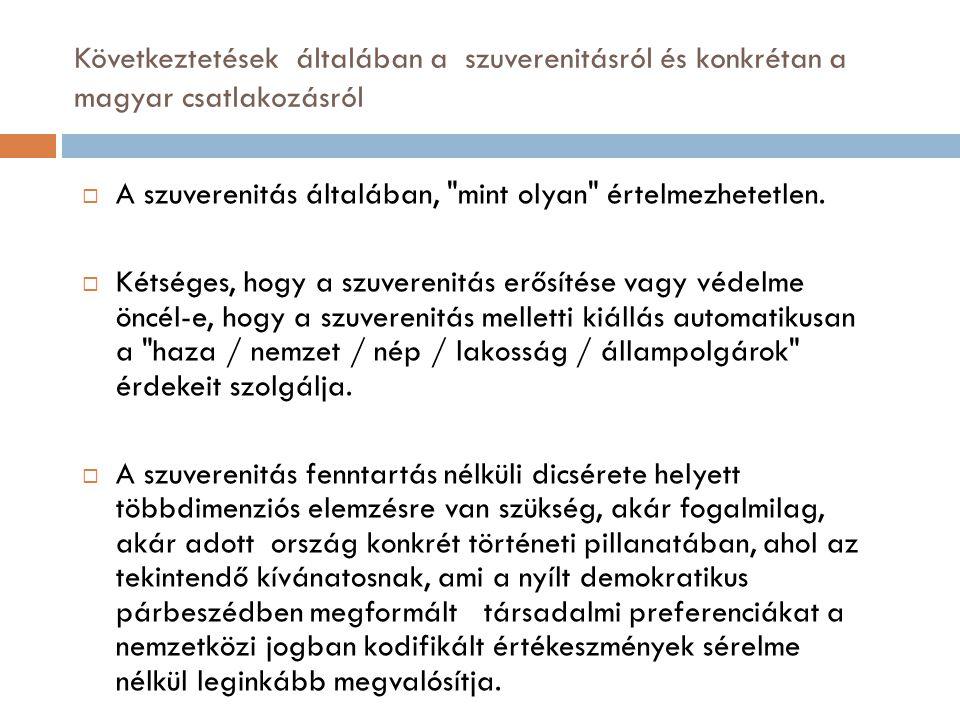 Következtetések általában a szuverenitásról és konkrétan a magyar csatlakozásról  A szuverenitás általában,