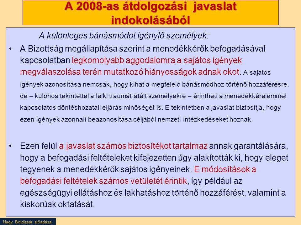Nagy Boldizsár előadása A 2008-as átdolgozási javaslat indokolásából A különleges bánásmódot igénylő személyek: A Bizottság megállapítása szerint a me