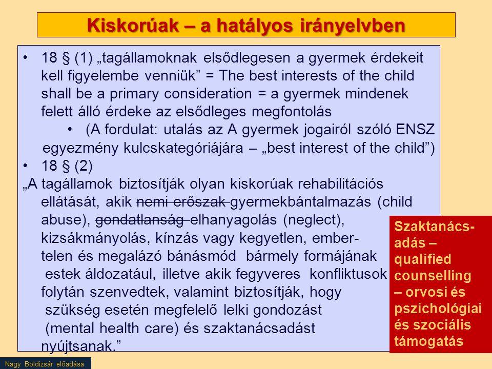 """Nagy Boldizsár előadása Kiskorúak – a hatályos irányelvben 18 § (1) """"tagállamoknak elsődlegesen a gyermek érdekeit kell figyelembe venniük"""" = The best"""