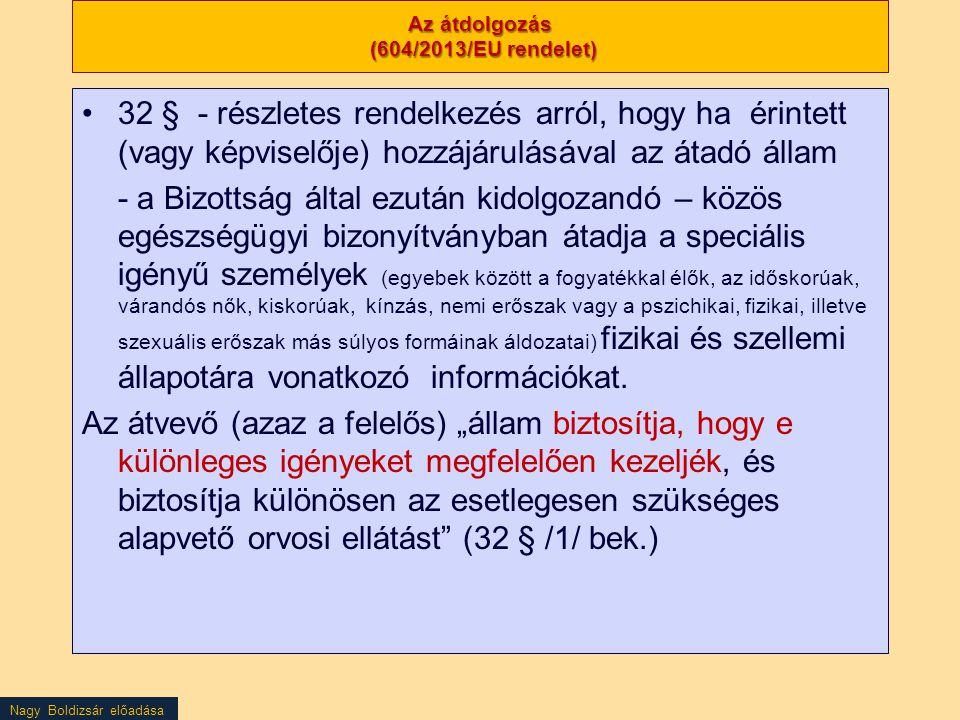 Nagy Boldizsár előadása Az átdolgozás (604/2013/EU rendelet) 32 § - részletes rendelkezés arról, hogy ha érintett (vagy képviselője) hozzájárulásával