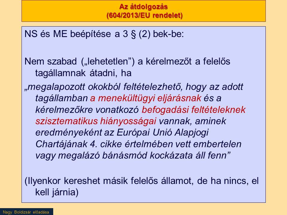 """Nagy Boldizsár előadása Az átdolgozás (604/2013/EU rendelet) NS és ME beépítése a 3 § (2) bek-be: Nem szabad (""""lehetetlen"""") a kérelmezőt a felelős tag"""