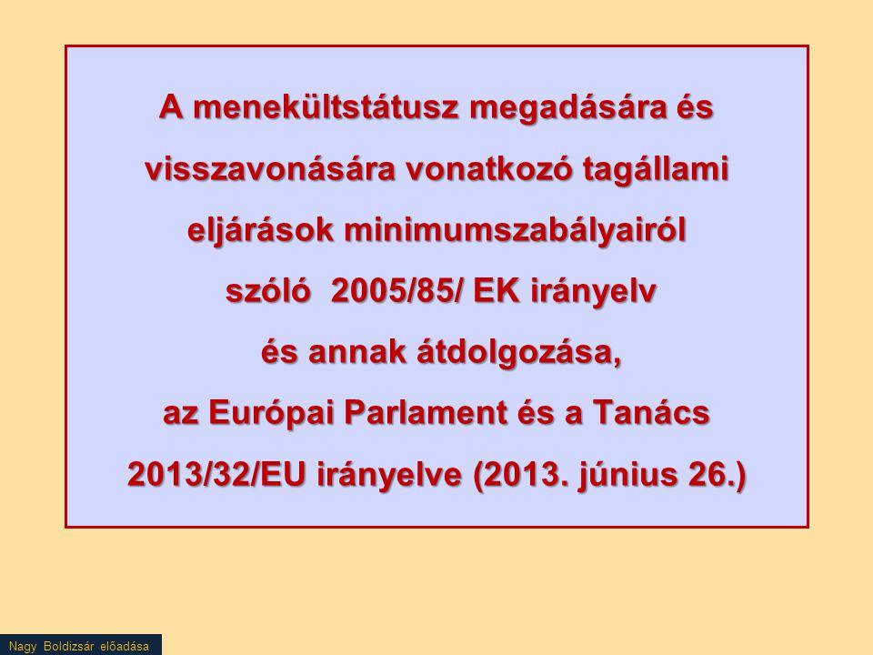 Nagy Boldizsár előadása A menekültstátusz megadására és visszavonására vonatkozó tagállami eljárások minimumszabályairól szóló 2005/85/ EK irányelv és