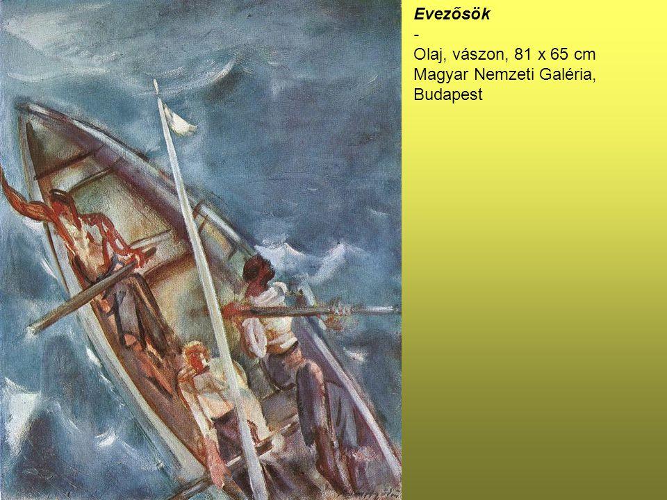 Evezősök - Olaj, vászon, 81 x 65 cm Magyar Nemzeti Galéria, Budapest