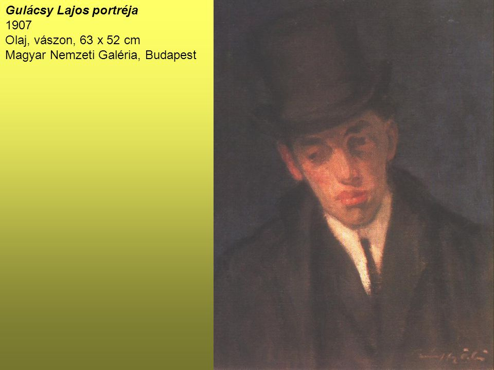 Gulácsy Lajos portréja 1907 Olaj, vászon, 63 x 52 cm Magyar Nemzeti Galéria, Budapest