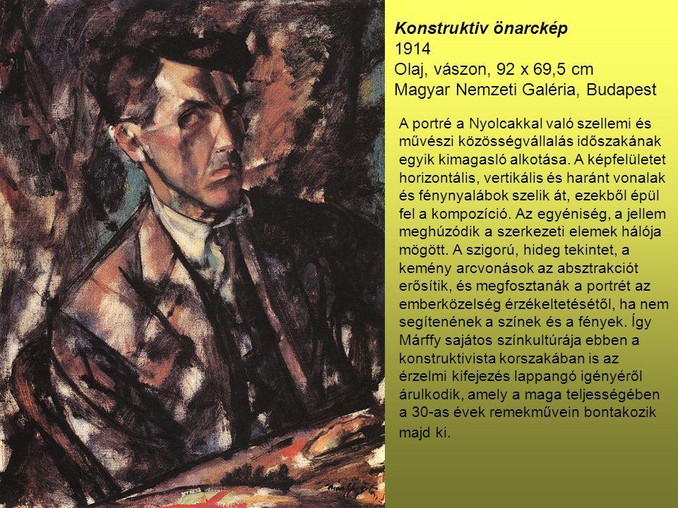 Konstruktiv önarckép 1914 Olaj, vászon, 92 x 69,5 cm Magyar Nemzeti Galéria, Budapest A portré a Nyolcakkal való szellemi és művészi közösségvállalás