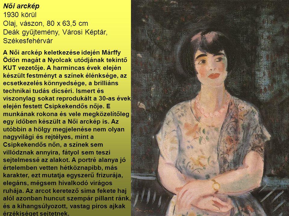 Női arckép 1930 körül Olaj, vászon, 80 x 63,5 cm Deák gyűjtemény, Városi Képtár, Székesfehérvár A Női arckép keletkezése idején Márffy Ödön magát a Ny