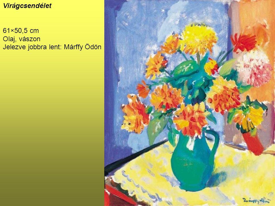 Virágcsendélet 61×50,5 cm Olaj, vászon Jelezve jobbra lent: Márffy Ödön