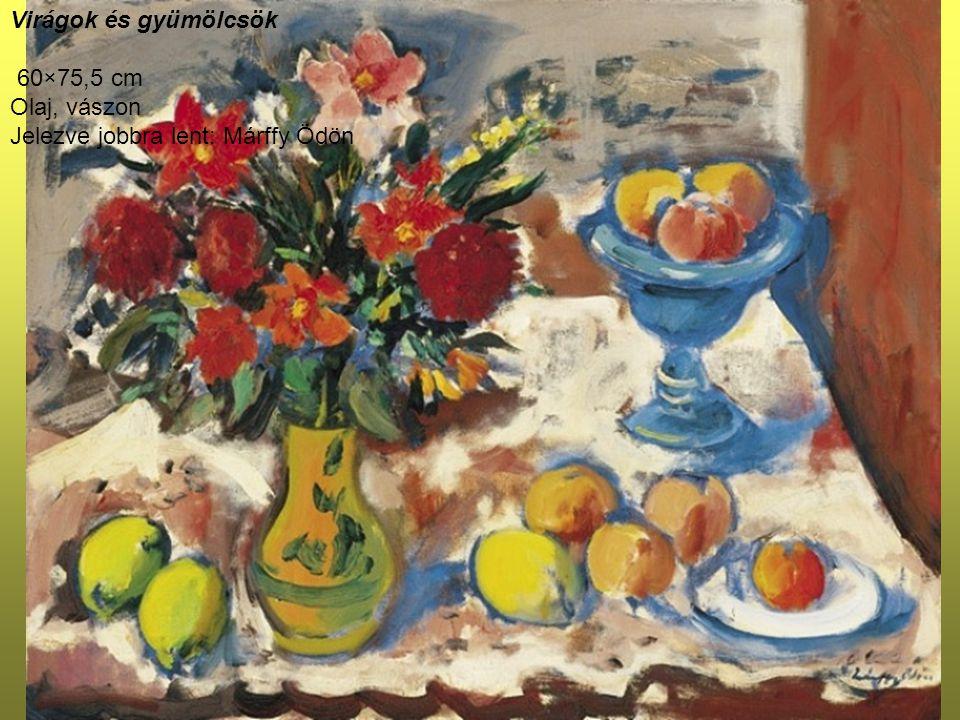 Virágok és gyümölcsök 60×75,5 cm Olaj, vászon Jelezve jobbra lent: Márffy Ödön