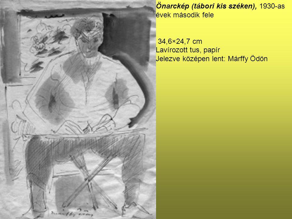 Önarckép (tábori kis széken), 1930-as évek második fele 34,6×24,7 cm Lavírozott tus, papír Jelezve középen lent: Márffy Ödön