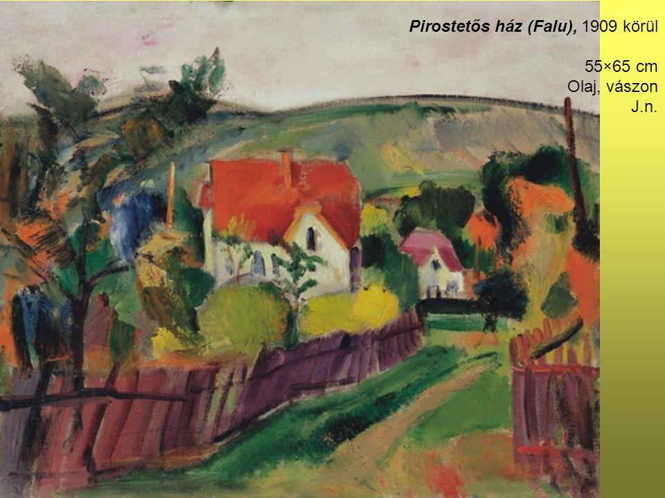 Pirostetős ház (Falu), 1909 körül 55×65 cm Olaj, vászon J.n.