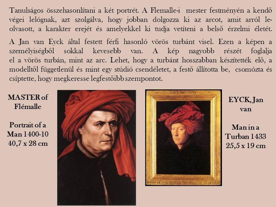 Tanulságos összehasonlítani a két portrét. A Flemalle-i mester festményén a kend ő végei lelógnak, azt szolgálva, hogy jobban dolgozza ki az arcot, am